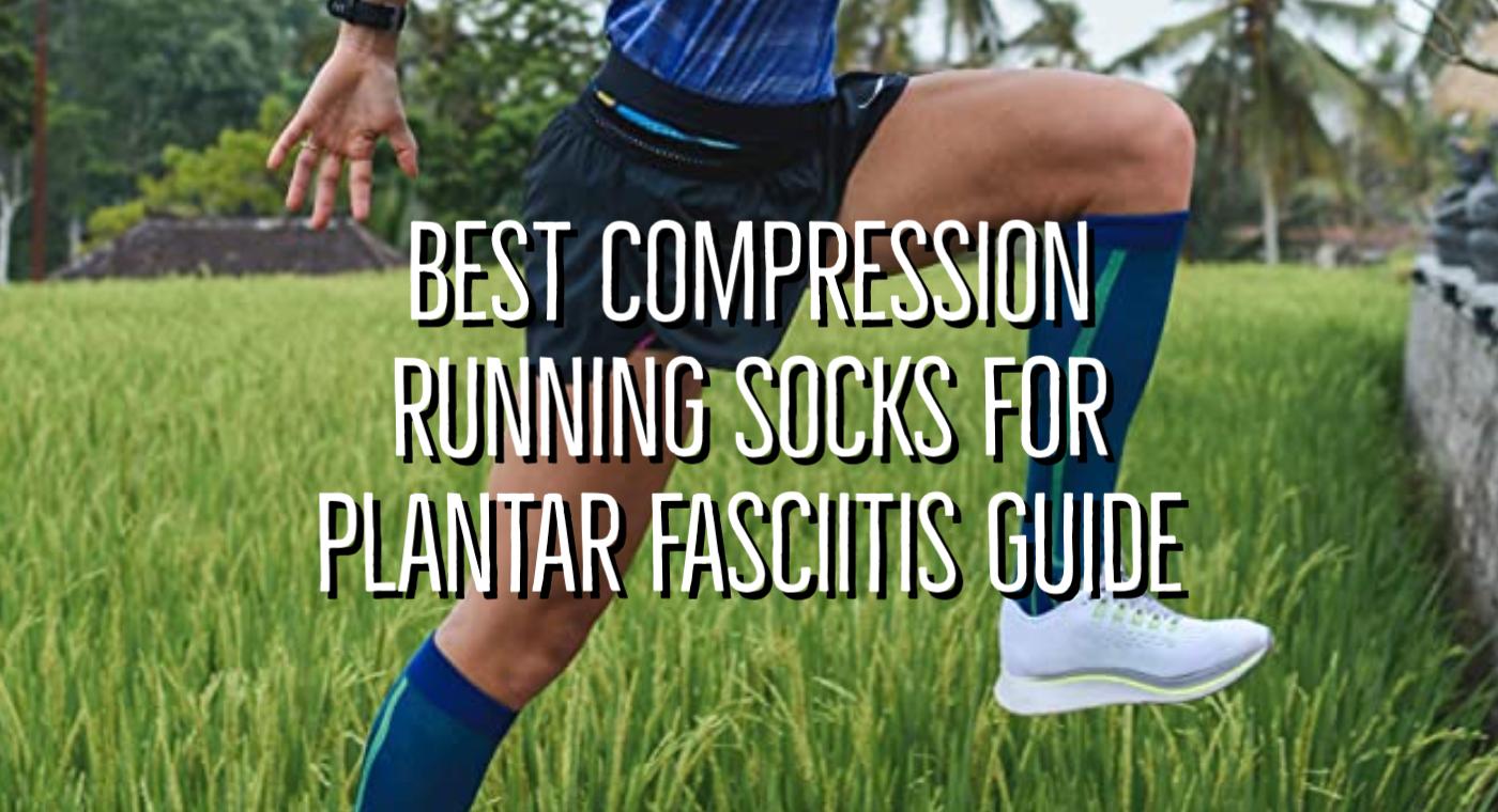 Best Compression Running Socks For Plantar Fasciitis UK