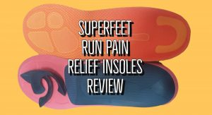 Superfeet RUN Pain Relief Insoles Review