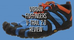 Vibram FiveFingers V-Trail 2 Review