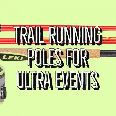 Trail Running Poles For Ultramarathon Events