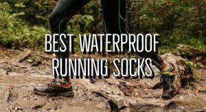 Waterproof Running Socks Guide