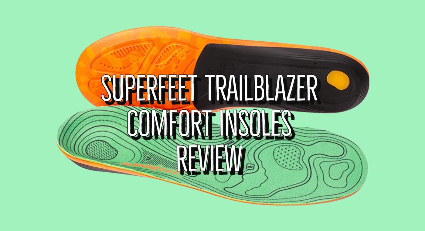 Superfeet Trailblazer Comfort Insoles Review